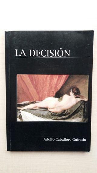 Libro La decisión. Adolfo Caballero Guirado.