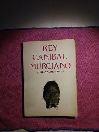 Rey Canibal Murciano - Angel Valero Garcia