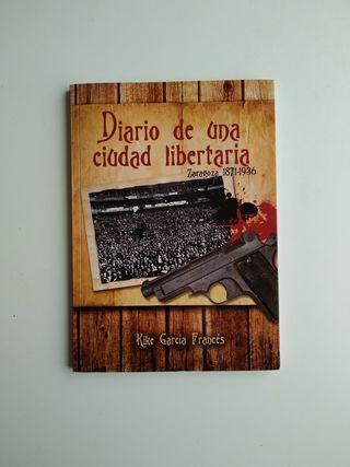 Diario de una ciudad libertaria.