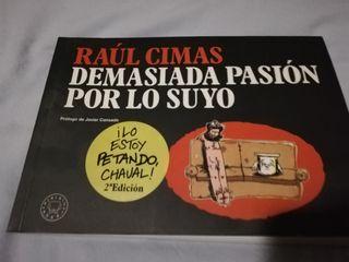Raúl Cimas. Demasiada Pasión por lo Suyo