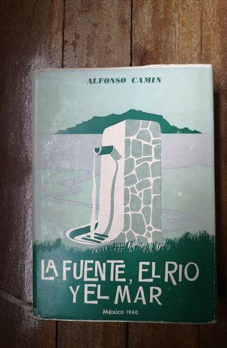 Libro La fuente, el rio y el mar de Alfonso Camin