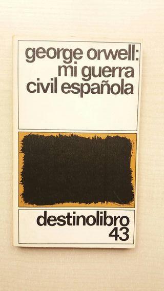 Libro Mi Guerra Civil Española. George Orwell.