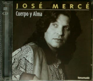 Jose Mercé. Cuerpo y alma. Doble CD recopilatorio