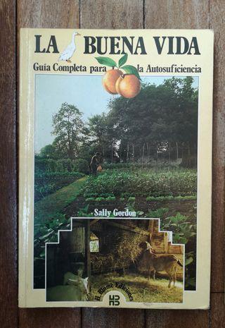 Libro La buena Vida: Guía autosuficiencia 1982