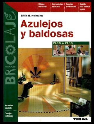 AZULEJOS Y BALDOSAS. INSTRUCCIONES PASO A PASO.