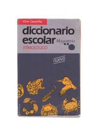 Víctor García Hoz DICCIONARIO ESCOLAR ETIMOLOGICO