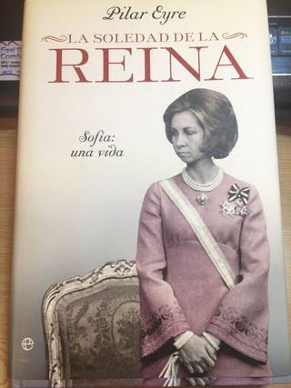 LA SOLEDAD DE LA REINA de Pilar Eyre.
