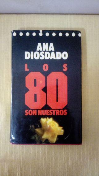 LIBRO: LOS 80 SON NUESTROS - ANA DIOSDADO