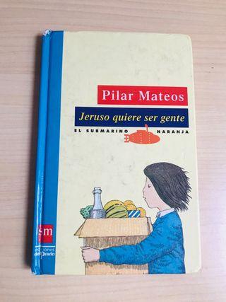 Jeruso quiere ser gente, de Pilar Mateos