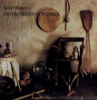 XAVIER BLANCO. INSTRUMENTOS POBRES. CD. GALICIA.