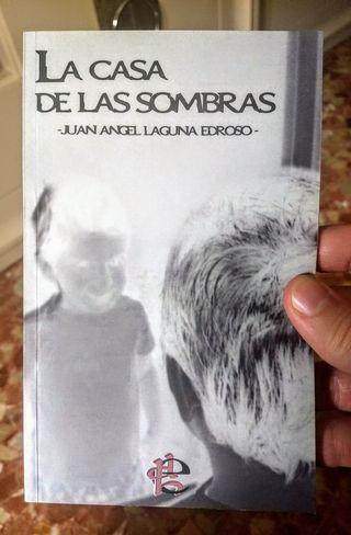 La casa de las sombras, de Juan Ángel Laguna