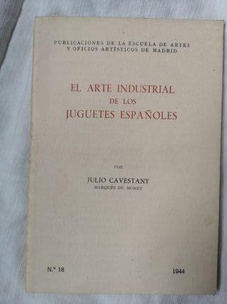 Libro El Arte Industrial Juguetes Españoles 1944