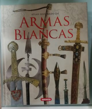 Libro Atlas ilustrado de Armas Blancas