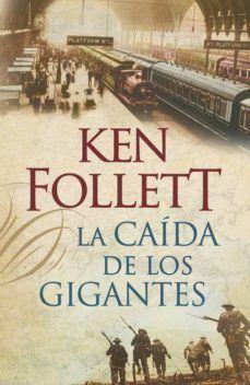 Libro La caída de los gigantes Ken Follet