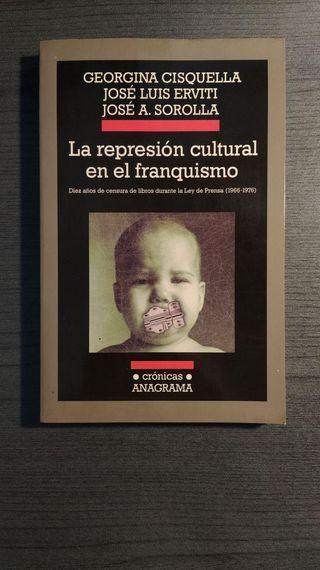 LA REPRESION CULTURAL EN EL FRANQUISMO: DIEZ AÑOS