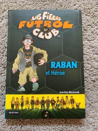 Las Fieras Fútbol Club 6 - Raban el Héroe