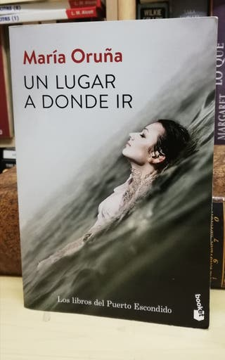 UN LUGAR A DONDE IR, MARIA ORUÑA