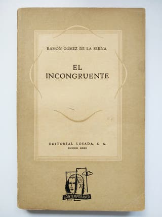 R. GÓMEZ DE LA SERNA, El incongruente (novela)