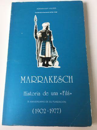 """Marrakesch. Historia de una """"Filá"""" 75 aniversario"""