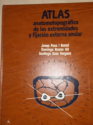 ATLAS ANATOMOTOPOGRAFICO EXTREMIDADES Y FIJACION E