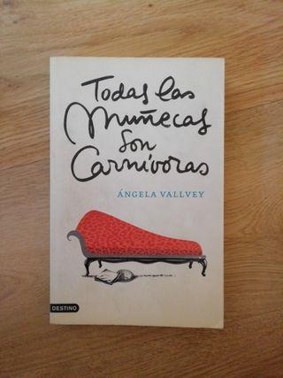 Todas las muñecas son carnívoras, Ángela Vallvey