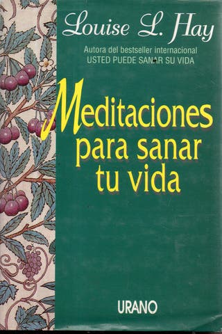 LIBRO MEDITACIONES PARA SANAR TU VIDA DE LOUISE L.