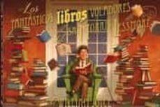 Los fantásticos libros voladores.Morris Lessmore