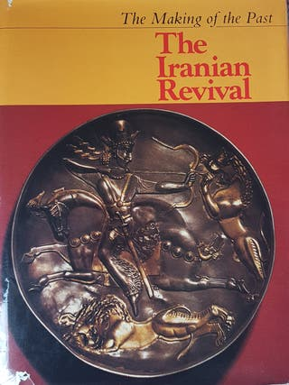 The Making of the Past: The Iranian revival