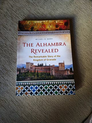 The Alhambra Revealed. Michael B. Barry