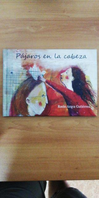 PÁJAROS EN LA CABEZA - ROCIO ARAYA GUTIERREZ