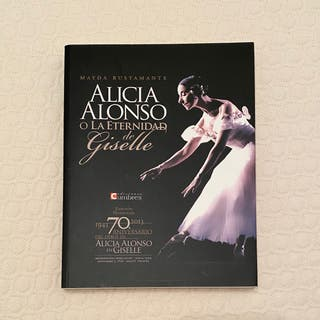 Alicia Alonso o la eternidad de Giselle: ballet