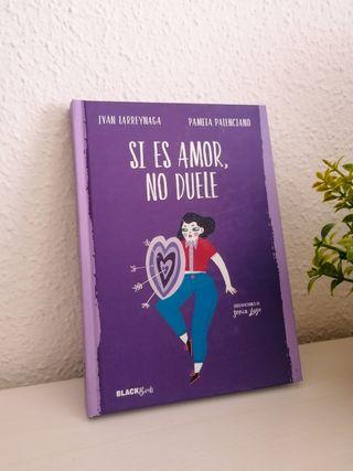 Libro Si es amor, no duele de Pamela Palenciano