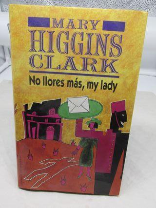 Mary Higgins Clark No llores más Mi lady