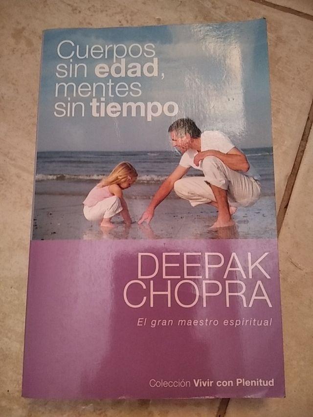 Cuerpos sin edad, mentes sin tiempo. Deepak Chopra