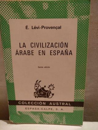 La civilización árabe en España. Levi-Provenzal