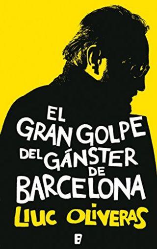 el gran golpe del ganster de Barcelona