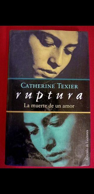 CATHERINE TEXIER. RUPTURA. LA MUERTE DE UN AMOR.