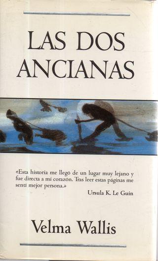LIBRO LAS DOS ANCIANAS DE VELMA WALLIS