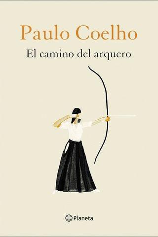 El Camino Del Arquero ( Paulo Coelho )