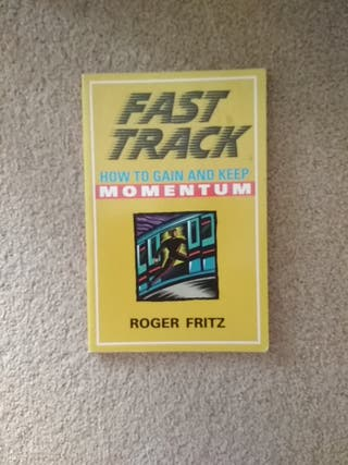 Fast Track: How to gain and keep momentum