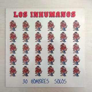 DISCO VINILO LOS INHUMANOS - 30 HOMBRES SOLOS