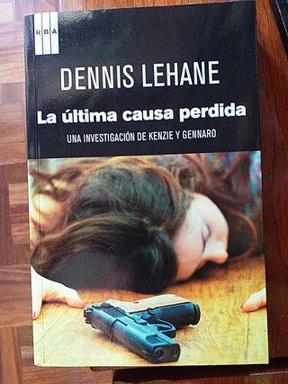 """LIBRO:""""LA ÚLTIMA CAUSA PERDIDA"""" DENNIS LEHANE"""