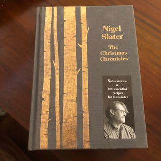 Nigel Slater The Christmas Chronicles Cook Book