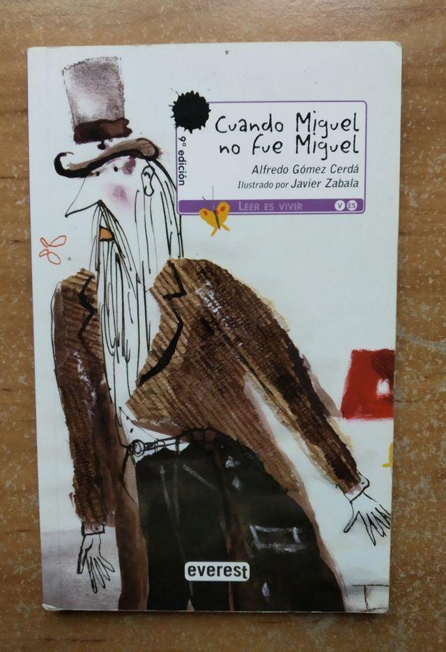 Libro : cuando Miguel no fue Miguel .