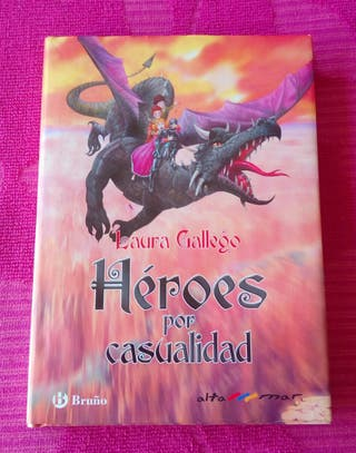 Héroes por casualidad. Laura Gallego