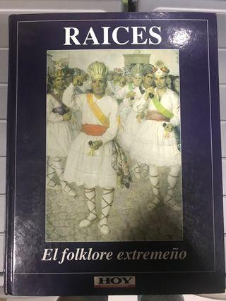Raíces. El folclore extremeño. Extremadura