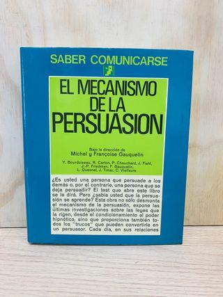 EL MECANISMO DE LA PERSUASIÓN - GAUQUELIN