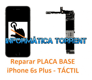 Reparar Placa Base IPhone 6s Plus TÁCTIL