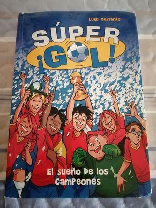 SUPER GOL. EL SUEÑO DE LOS CAMPEONES