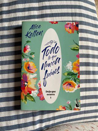 Libro Todo lo que nunca fuimos de Alice Kellen